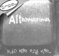 Alternatywa - Kto wie czy nie